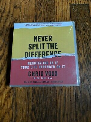 Never Split the Difference : Negotiating As If Your Life Depended on It by...