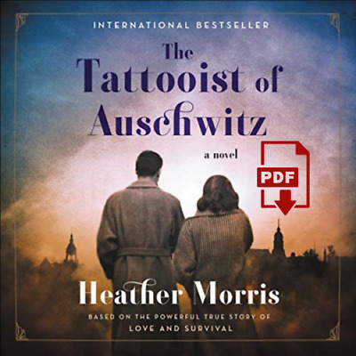 The Tattooist of Auschwitz: A Novel by Heather Morris (2019, eBooᴋs)
