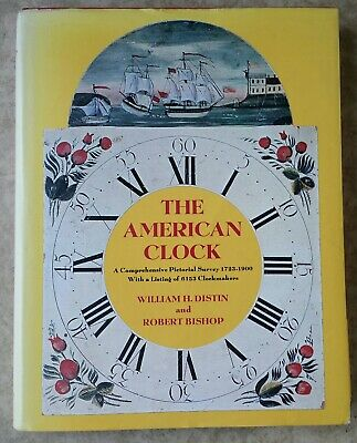 The American Clock by William H. Distin & Robert Bishop, 1976, FIRST EDITION