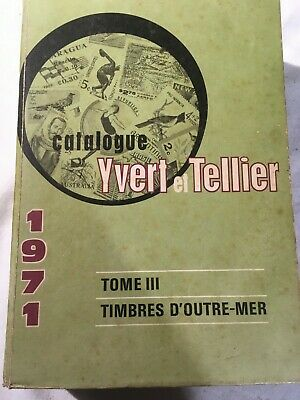 YVERT-TELLIER Catalogue 1971 Tome III Timbres d' Outre-mer, Stamp catalog