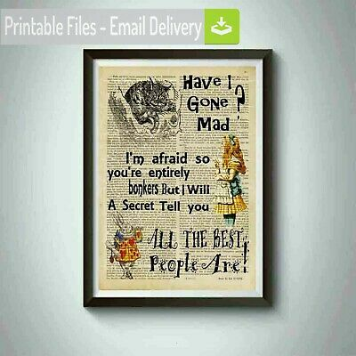 Alice in wonderland prints,Cheshire Cat,inspirational quotes,have I gone mad ?