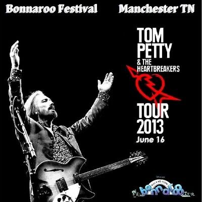 Tom Petty And The Heartbreakers  -  Live Bonnaroo Festival 2013 June 16th 2 CD