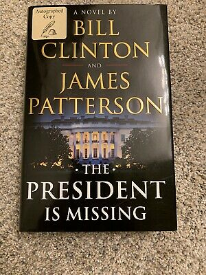 Bill Clinton & James Patterson Signed THE PRESIDENT IS MISSING Book Autographed
