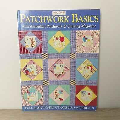 Patchwork Basics With Australian Patchwork & Quilting Magazine Patterns Projects