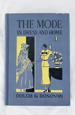 Vintage 1935 The Mode In Dress And Home Dulcie G. Donovan H/C Book Fashion Dress
