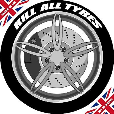 Kill All Tyres x4 / Permanent Tyre Stickers / Lettering Kit / 3D / Tire Stickers