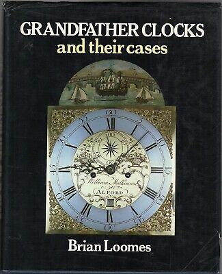 Grandfather Clocks and Their Cases by Loomes, Brian  (Hardback 1995)
