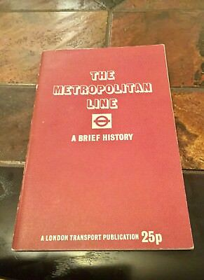 The Metropolitan Line - A Brief History by Charles E. Lee - 1972. Paperback.