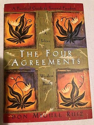 A Practical Guide to Personal Freedom ~ THE FOUR AGREEMENTS  DON MIGUEL RUIZ