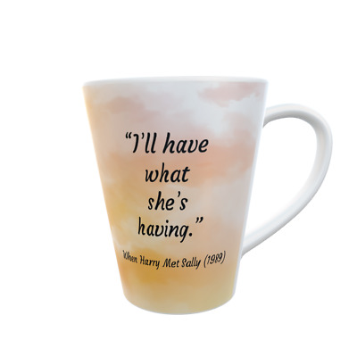 Famous Quotes - When Harry Met Sally -  Latte Mug - 12oz White Ceramic