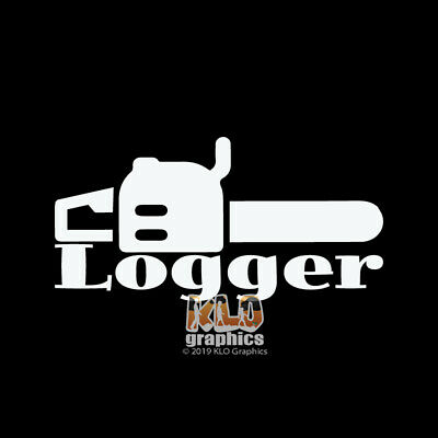 LOGGING LIFE Logger Chainsaw Vinyl Decal Sticker D
