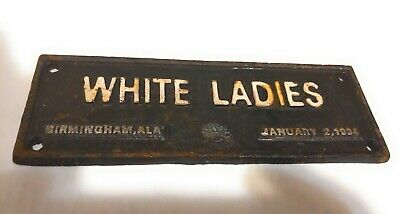 White Ladies Black 1934  Americana Segregation Cast Iron Sign, Birmingham Al