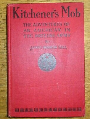Kitchener's Mob Adventures Of An American In The British Army J.n. Hall 1916 1St