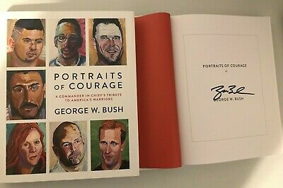 Portraits Of Courage SIGNED George W. Bush AUTOGRAPH Book First 1st Edition 43 E