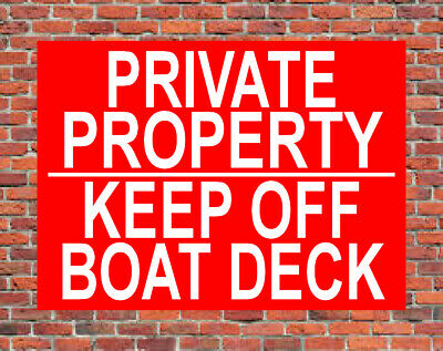 PRIVATE PROPERTY KEEP OFF BOAT DECK Metal SIGN / NOTICE out barge cruiser river