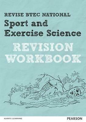 Revise BTEC National Sport and Exercise Science Revision Workbook by Pearson...