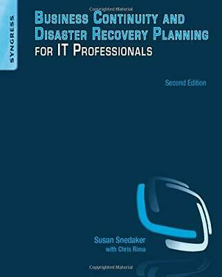 Business Continuity and Disaster Recovery Planning for IT Professionals by...