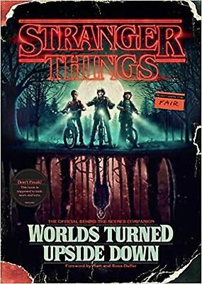 Stranger Things: Worlds Turned Upside Down: The Official Behind-the-Scenes Co...