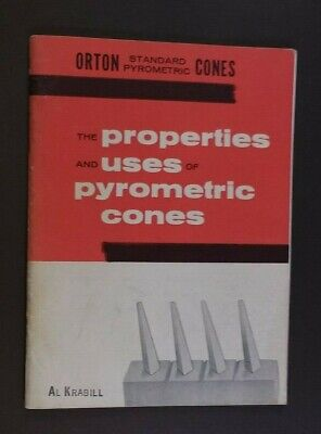 Properties and Uses of Pyrometer Cones Orton Pyrometric Reference Ceramics