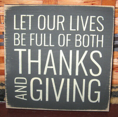 PRIMITIVE  COUNTRY LET OUR LIVES BE FULL OF BOTH THANKS AND GIVING mini sq SIGN