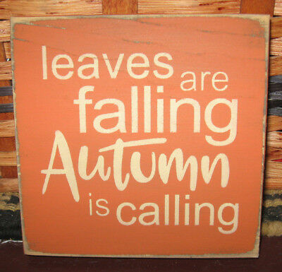 PRIMITIVE  COUNTRY LEAVES ARE FALLING~AUTUMN IS CALLING mini  sq SIGN fall