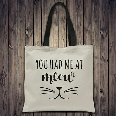 Funny tote bag - YOU HAD ME AT MEOW Novelty gift for cat lover - size 42x40cm