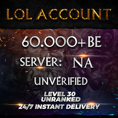 League of Legends Account LOL | NA | Level 30 | 60.000+ BE | 60k+ | Unranked