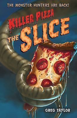Killer Pizza: The Slice: By Greg Taylor