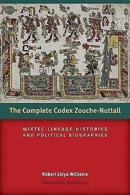 New, The Complete Codex Zouche-Nuttall: Mixtec Lineage Histories and Political B
