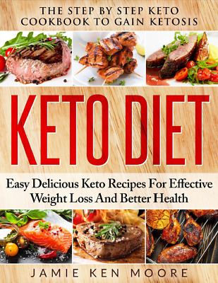 Keto Diet- The Step by Step Keto Cookbook to Gain Ketosis
