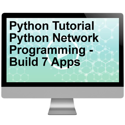 Python Tutorial Python Network Programming - Build 7 Apps Video Training Course