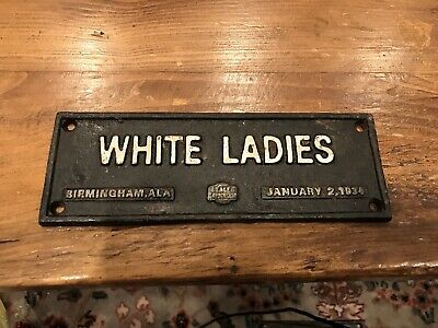 Segregation Sign Cast Iron Sign - White Ladies January 1934 Birmingham Alabama