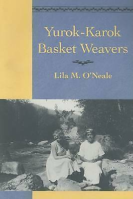 New, Yurok-Karok Basket Weavers (Classics in California Anthropology), O'Neale,