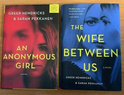 AN ANONYMOUS GIRL & THE WIFE BETWEEN US Greer Hendricks Sarah Pekkanen HC Books