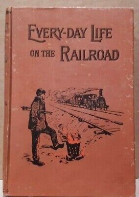 Every-Day Life on the Railroad by W J Gordon. 1898