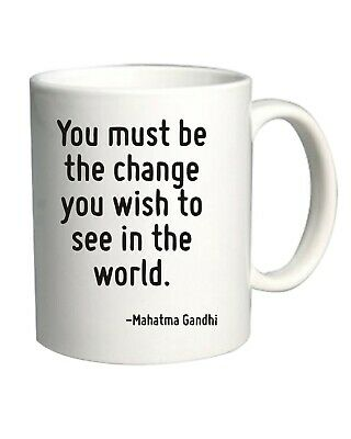 Tazza 11oz Bianca CIT0257 YOU MUST BE THE CHANGE YOU WISH TO SEE IN THE WORLD