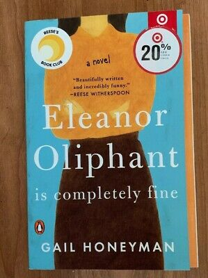 Eleanor Oliphant Is Completely Fine by Gail Honeyman 2017 Paperback Reeses Book