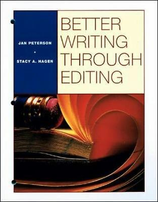 Better Writing Through Editing by Stacy A. Hagen and Jan Peterson (1999,...