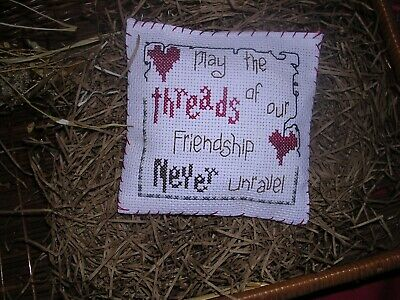 May the Threads of Friendship Completed Primitive Cross stitch pillow Ornament