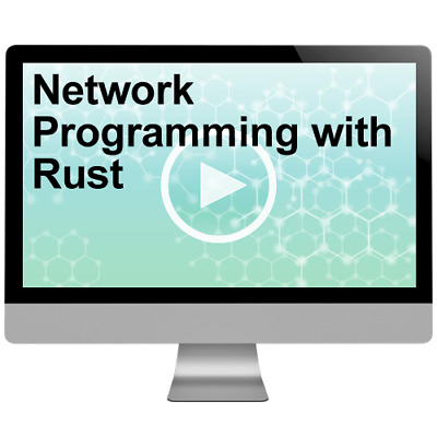 Network Programming with Rust Video Training Course