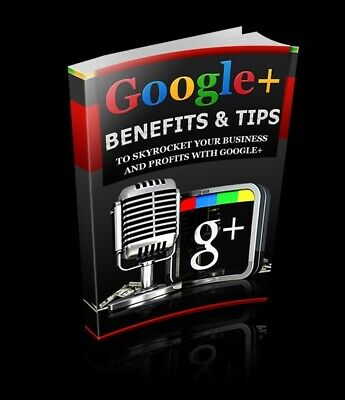 Google+ Benefits & Tips eBook With Master Resell Rights MRR | EMAIL DELIVERY