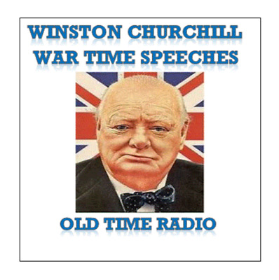 Winston Churchill Wartime Speeches WWII 107 Old Time Radio Broadcasts *DOWNLOAD*