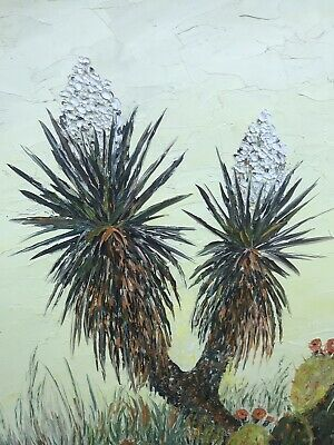 VINTAGE Oil Painting Yucca Tree Prickly Pear Blooming Cactus Southwest IMPASTO
