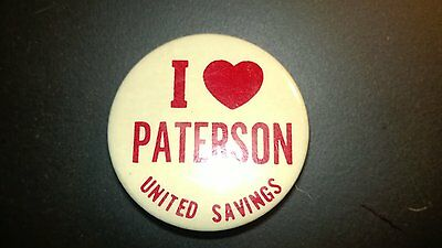 """Vintage """"I LOVE PATERSON"""" United Savings  1 1/2"""" Political  Pin Pinback Button"""