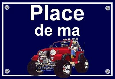 "plaque "" PLACE DE MA JEEP CJ  "" ( rouge )"