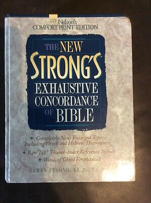 The New Strong's Exhaustive Concordance of the Bible:  Comfort Print Edition