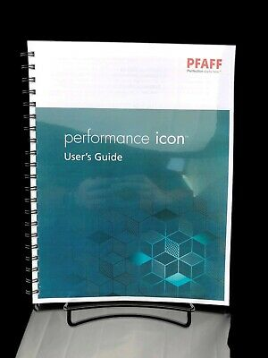 PFAFF Performance ICON *2018* Manual Instructions & Reference Guide COLOR COPY