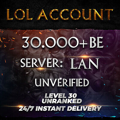 League of Legends Account LAN LoL Smurf Acc 30000+ BE IP Level 30+ Unranked 30k+