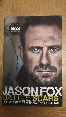Battle Scars: A Story of War and All That Follows by Jason Fox - Hardback book