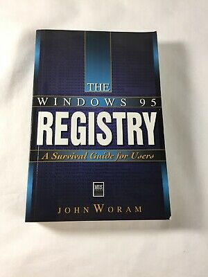 The Windows 95 Registry: A Survival Guide for Users 1996 by John Woram